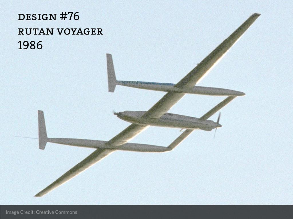 design #76 rutan voyager 1986 Image Credit: Cre...