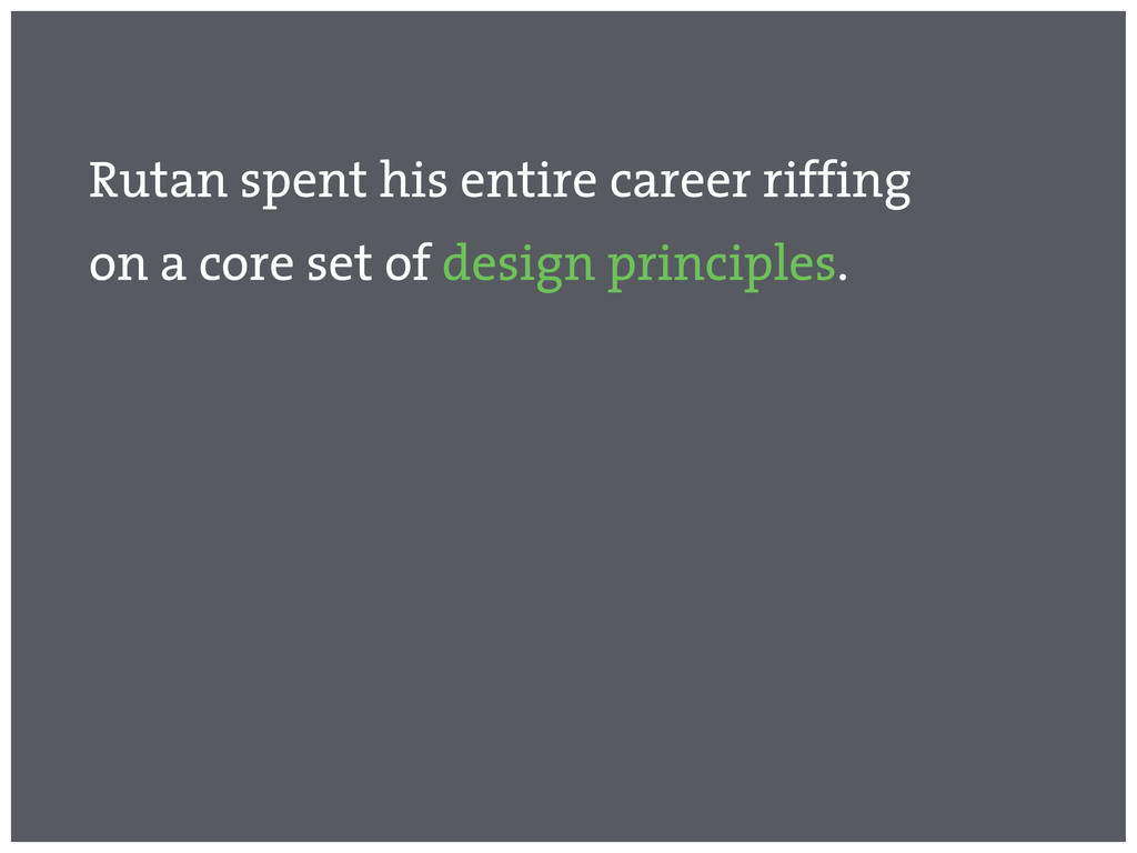 Rutan spent his entire career riffing on a core...