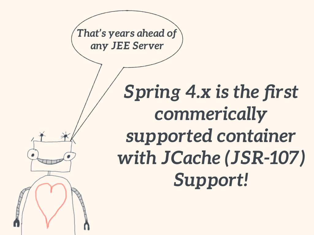 Spring 4.x is the first commerically supported c...