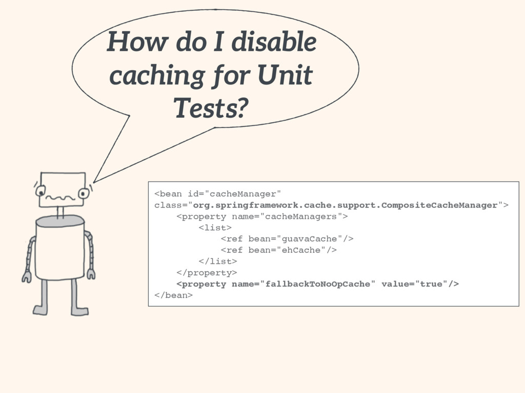 How do I disable caching for Unit Tests? <bean ...