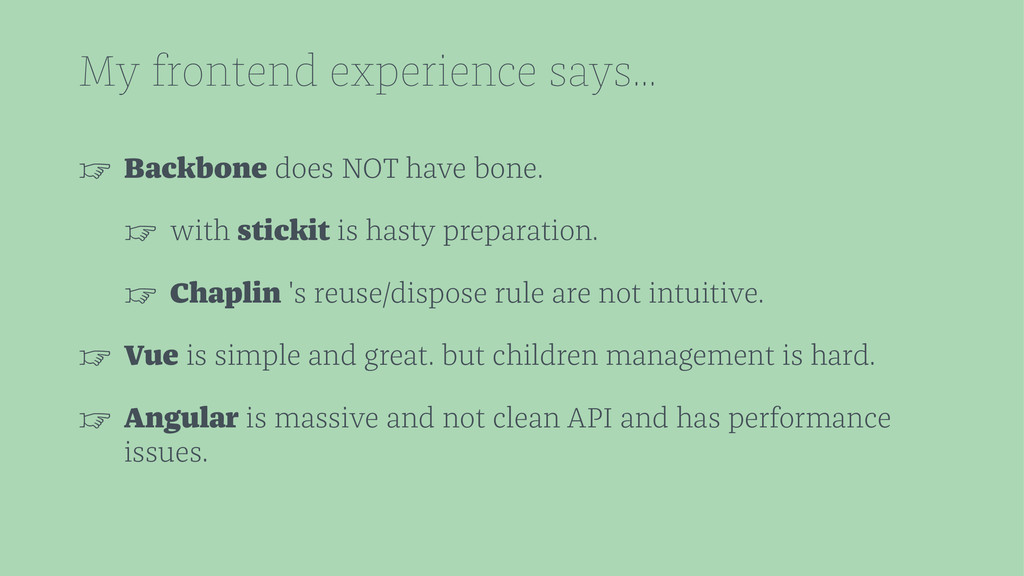 My frontend experience says... ☞ Backbone does ...