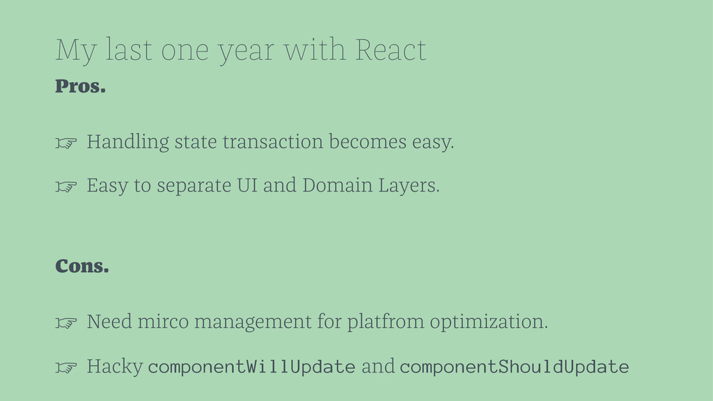 My last one year with React Pros. ☞ Handling st...