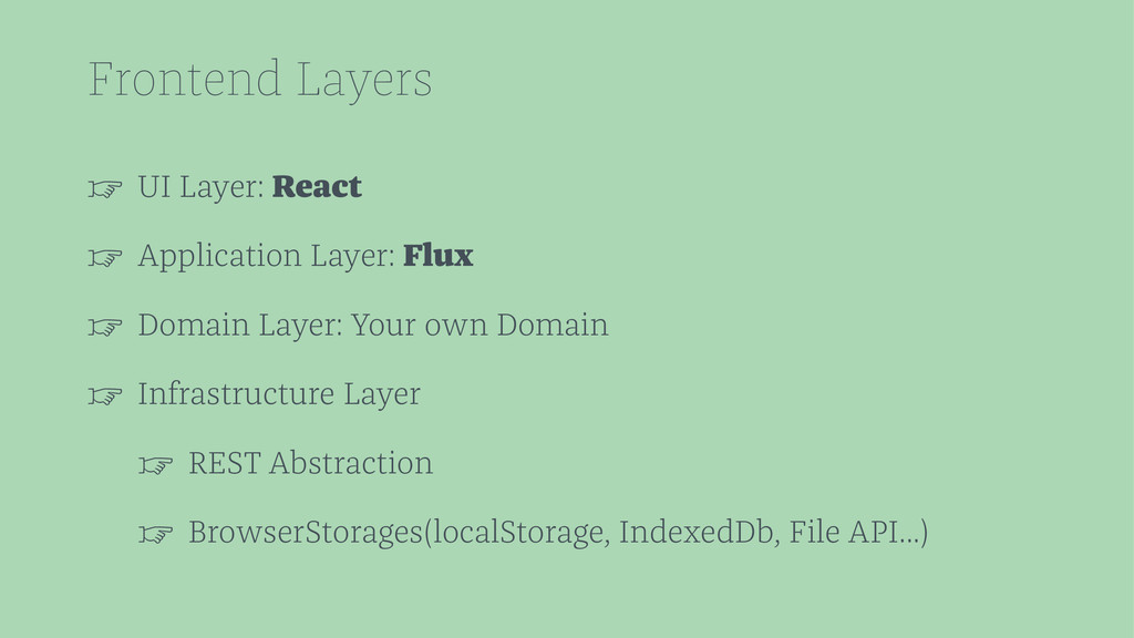 Frontend Layers ☞ UI Layer: React ☞ Application...