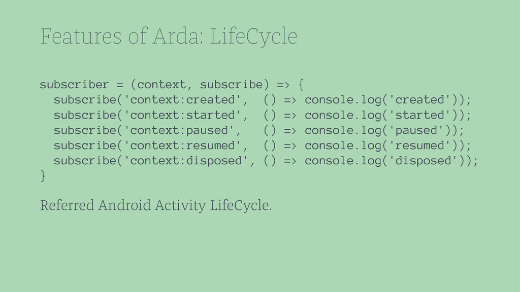 Features of Arda: LifeCycle subscriber = (conte...