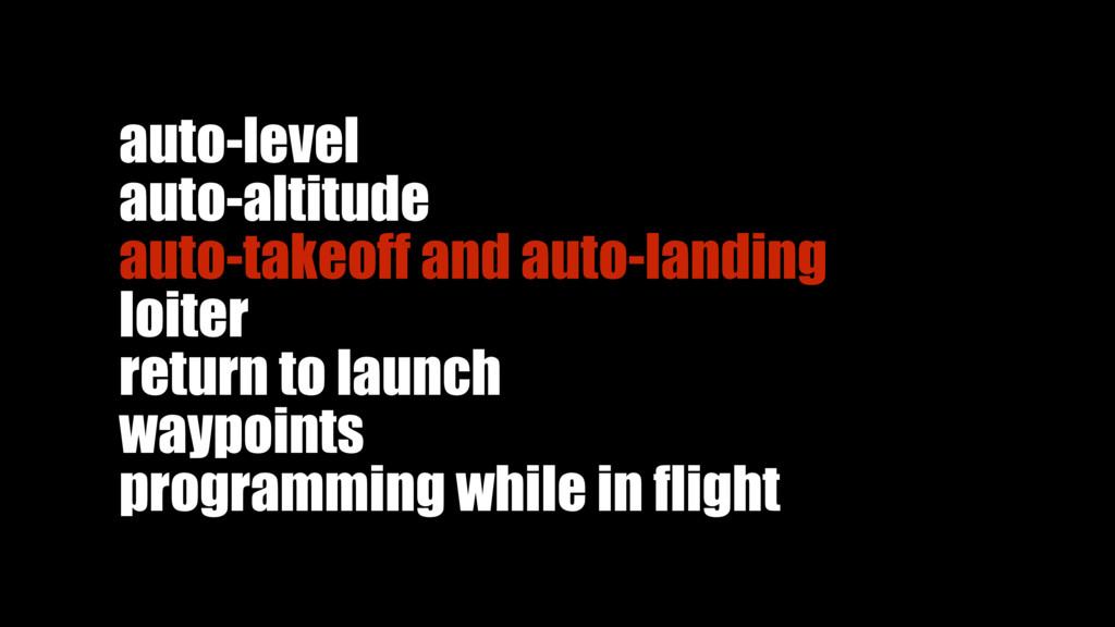 auto-level auto-altitude auto-takeoff and auto-...