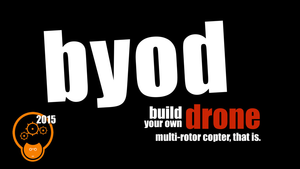 your own byod drone build multi-rotor copter, t...