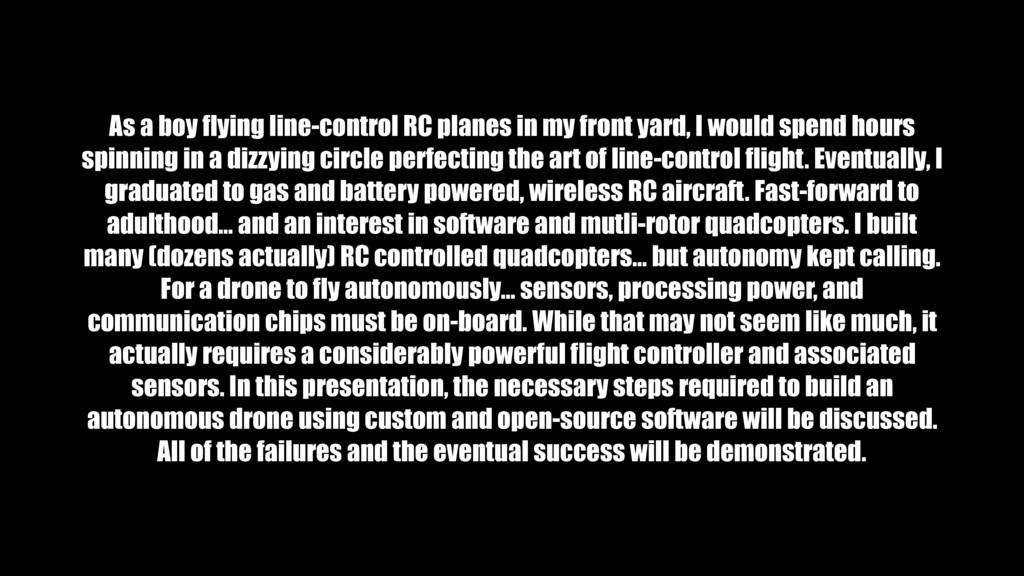 As a boy flying line-control RC planes in my fr...