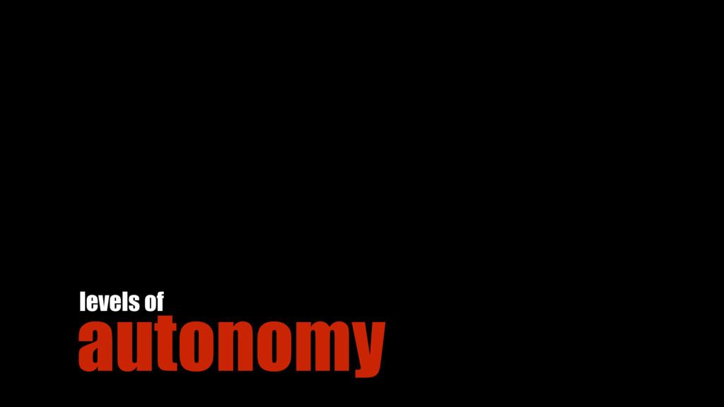 autonomy levels of