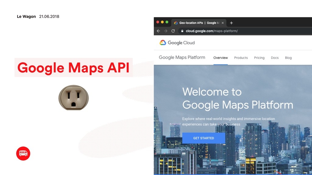 Google Maps API Le Wagon 21.06.2018