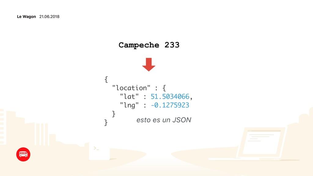 Le Wagon 21.06.2018 esto es un JSON Campeche 233