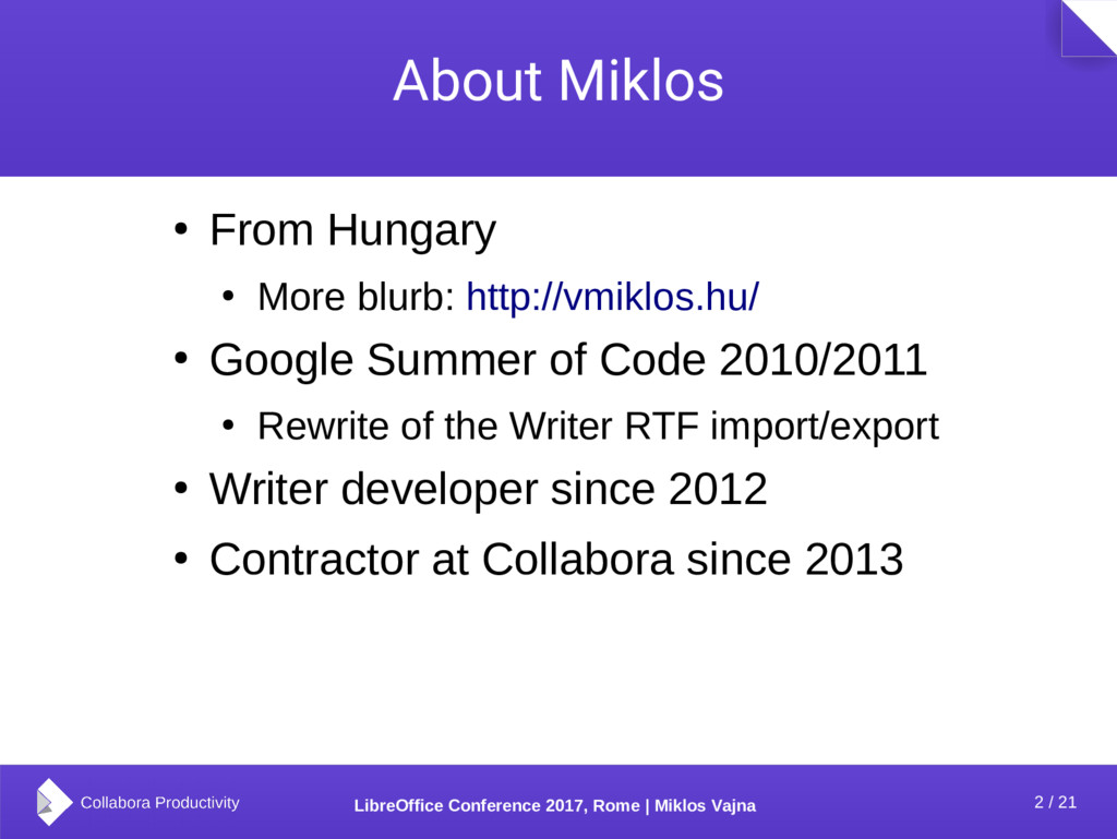 2 / 21 LibreOffice Conference 2017, Rome | Mikl...