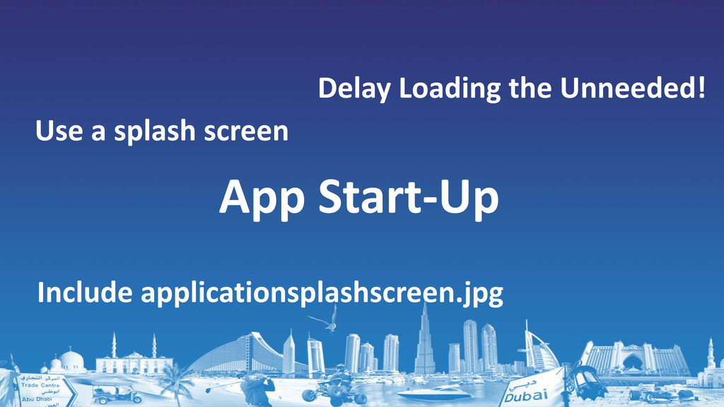 App Start-Up Delay Loading the Unneeded! Includ...