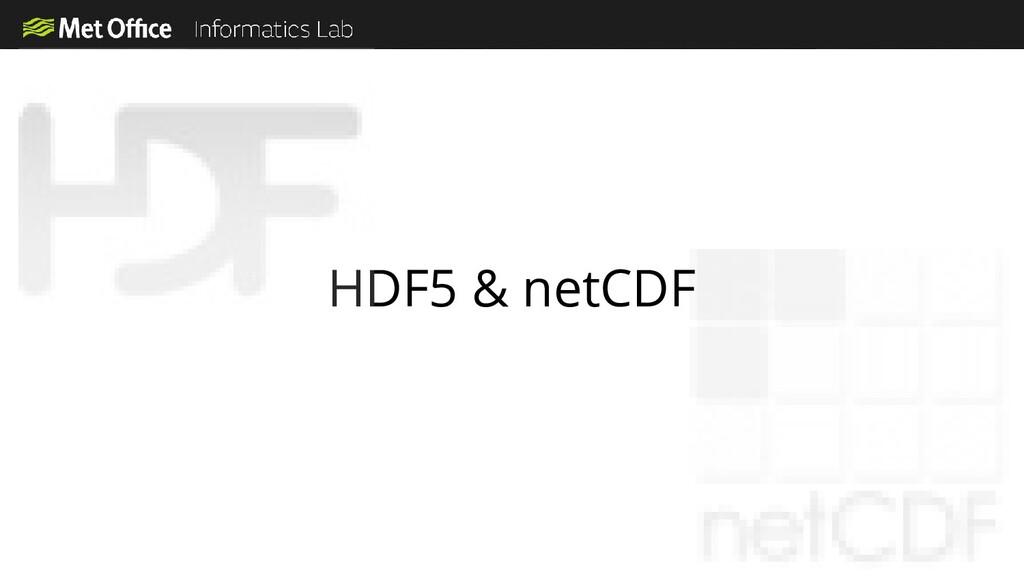 HDF5 & netCDF