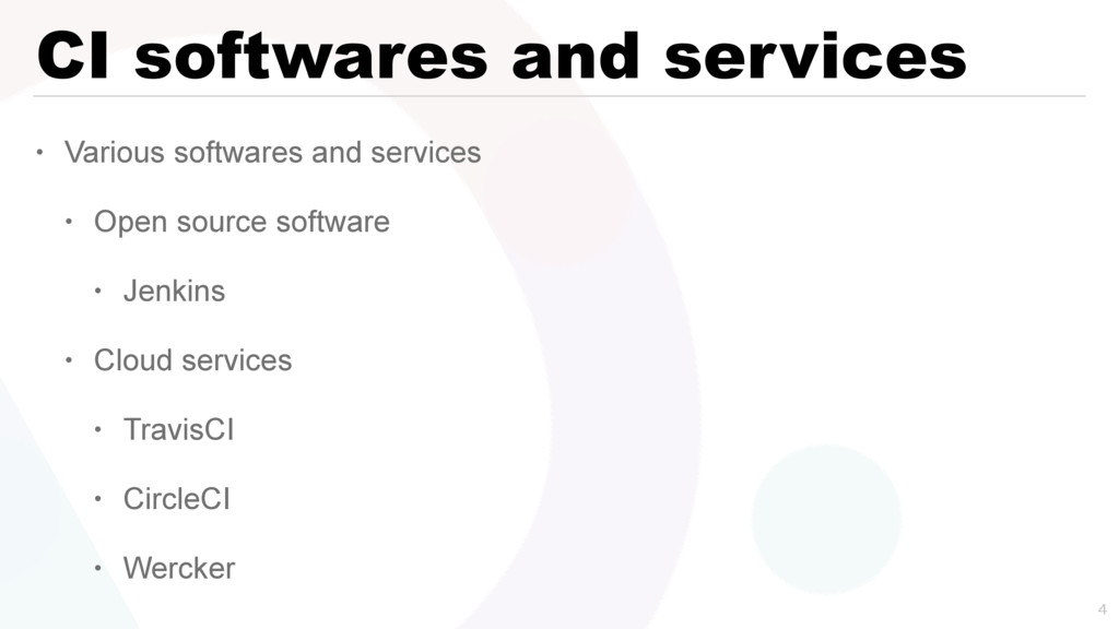 CI softwares and services • Various softwares a...