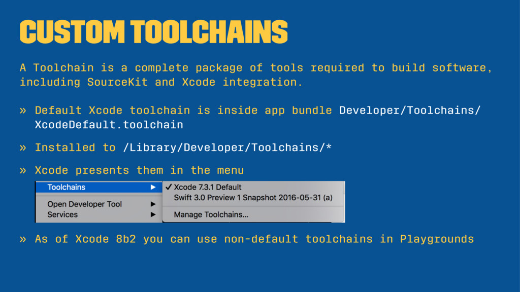 Custom Toolchains A Toolchain is a complete pac...