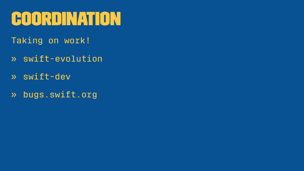 Coordination Taking on work! » swift-evolution ...
