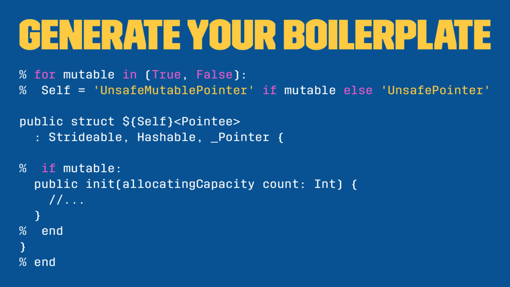 Generate Your Boilerplate % for mutable in (Tru...