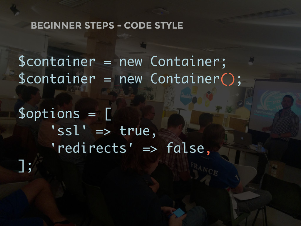BEGINNER STEPS - CODE STYLE $container = new Co...