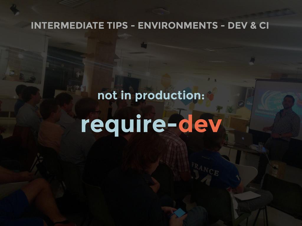 INTERMEDIATE TIPS - ENVIRONMENTS - DEV & CI not...