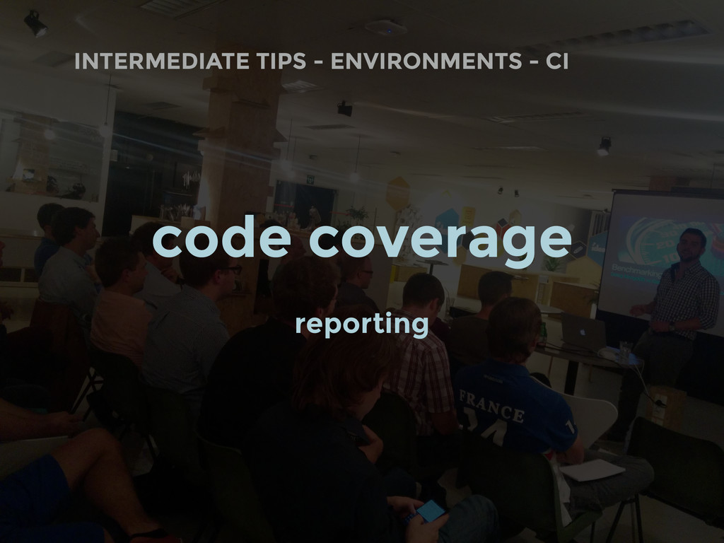 INTERMEDIATE TIPS - ENVIRONMENTS - CI code cove...