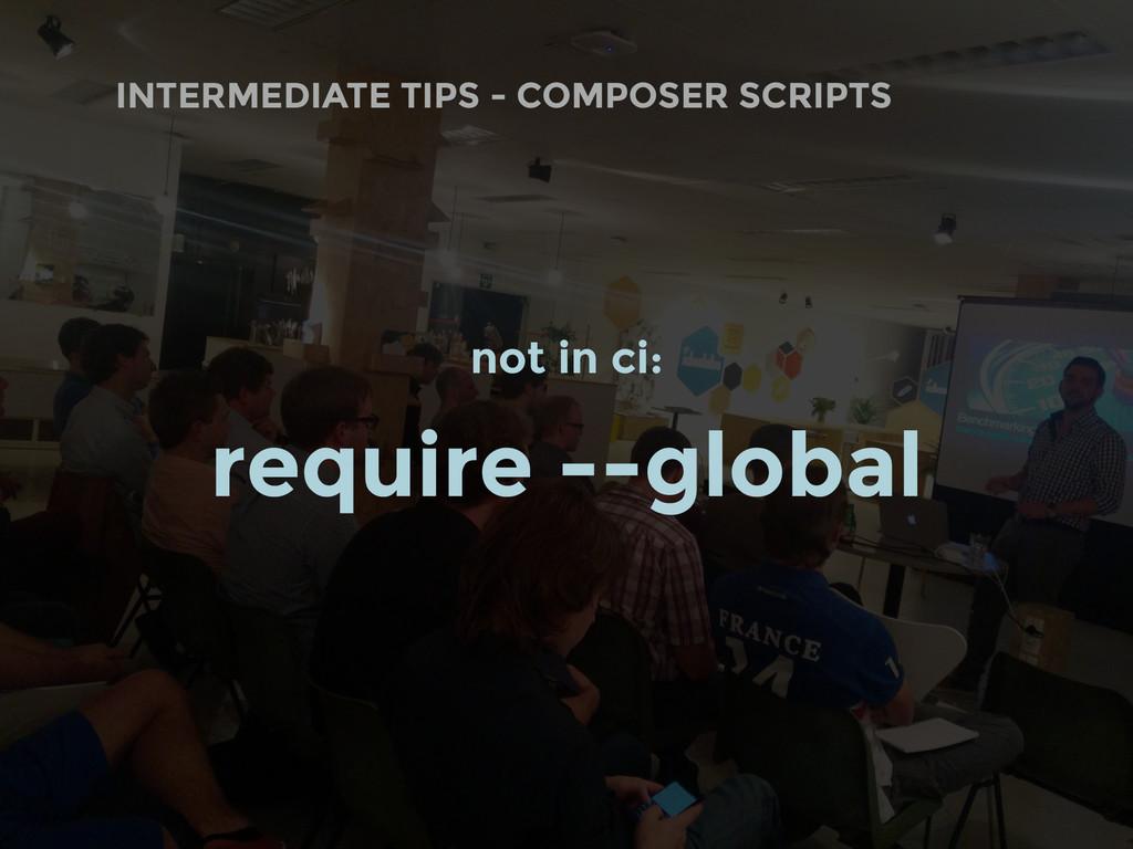 INTERMEDIATE TIPS - COMPOSER SCRIPTS not in ci:...