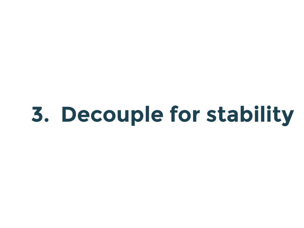 3. Decouple for stability