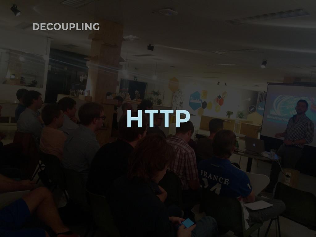 DECOUPLING HTTP