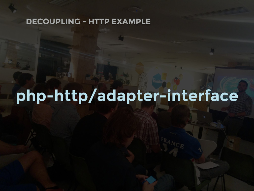 DECOUPLING - HTTP EXAMPLE php-http/adapter-inte...