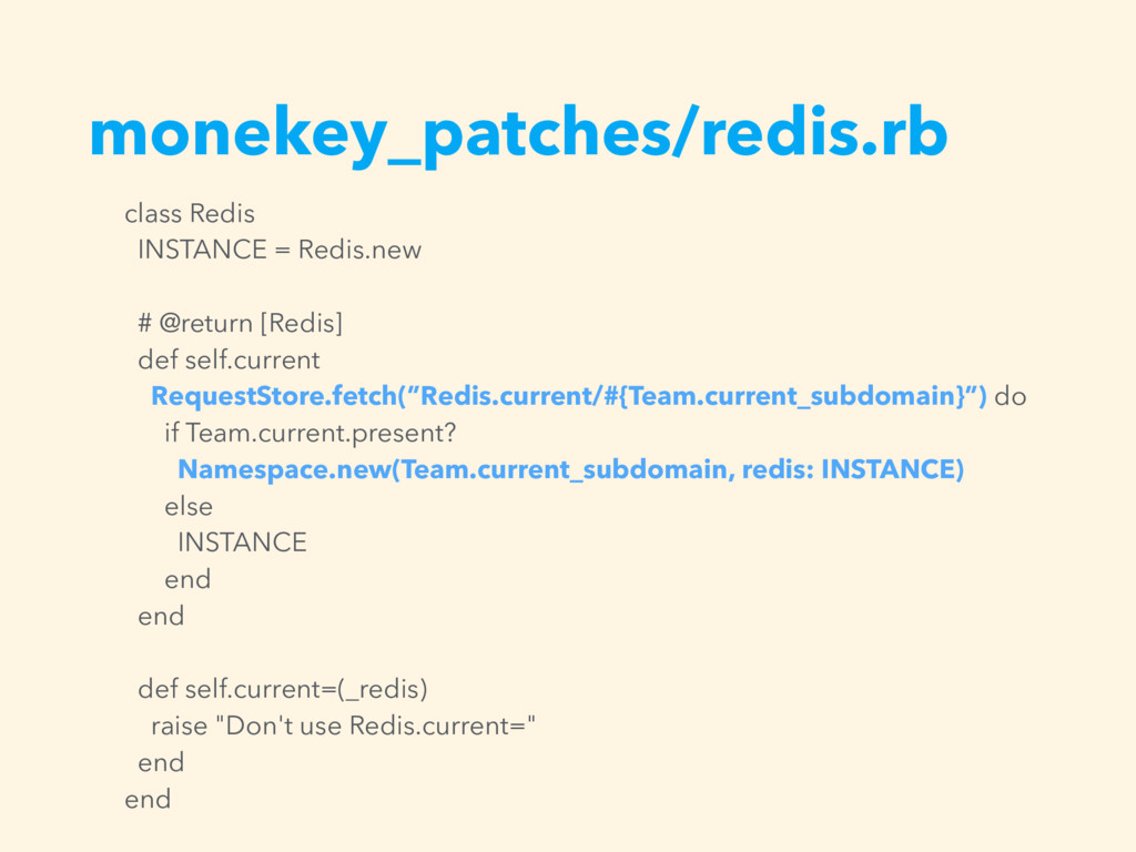 monekey_patches/redis.rb class Redis INSTANCE =...