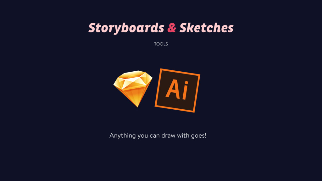 TOOLS Storyboards & Sketches Anything you can d...