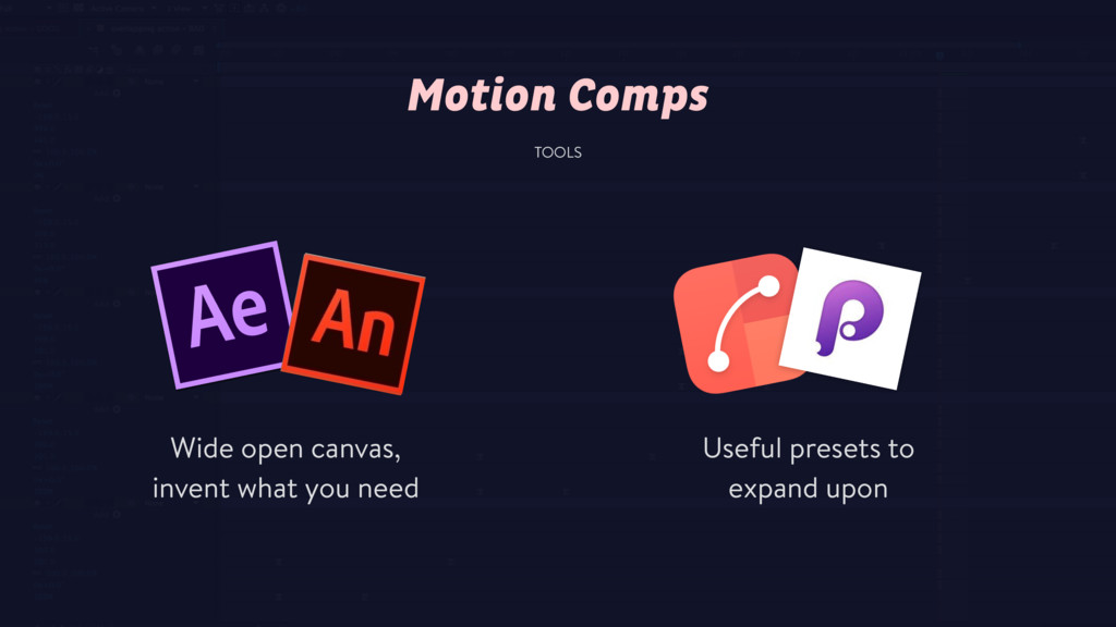 TOOLS Motion Comps Wide open canvas, invent wha...