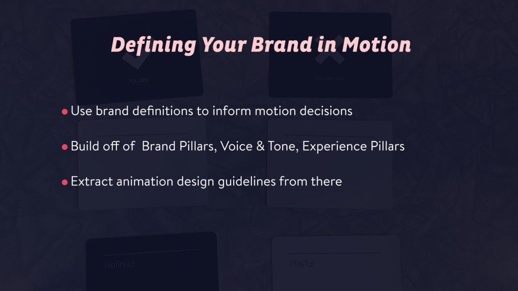 •Use brand definitions to inform motion decision...