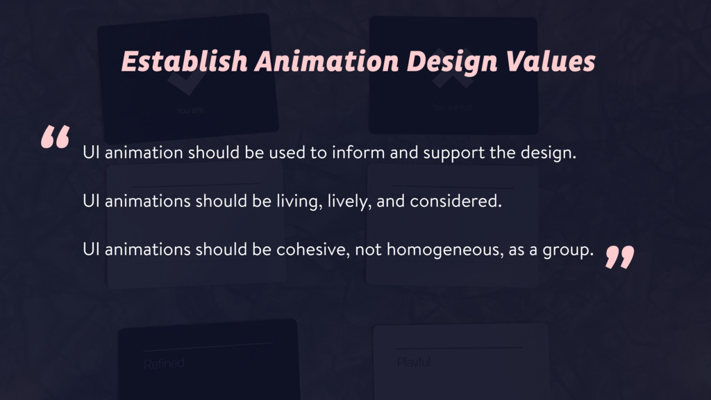 UI animation should be used to inform and suppo...