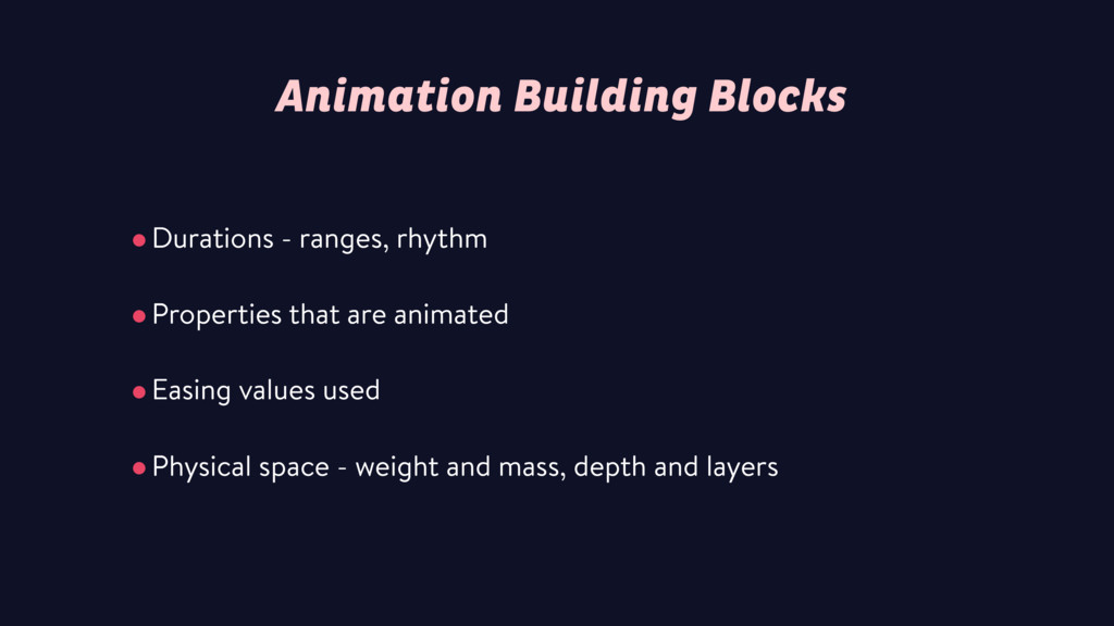 Animation Building Blocks •Durations - ranges, ...