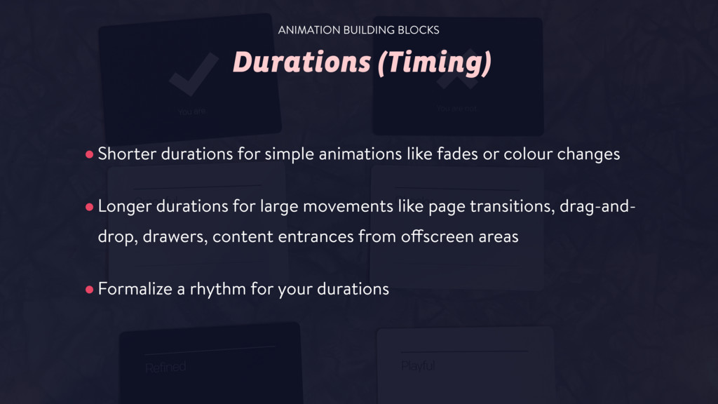 Durations (Timing) •Shorter durations for simpl...