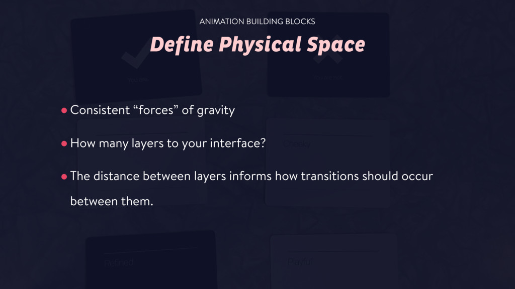"Define Physical Space •Consistent ""forces"" of g..."