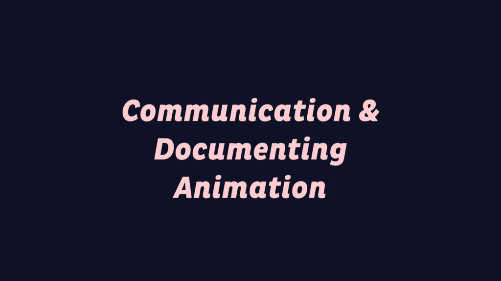 Communication & Documenting Animation