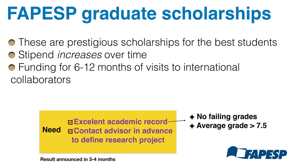 FAPESP graduate scholarships Need Excelent acad...