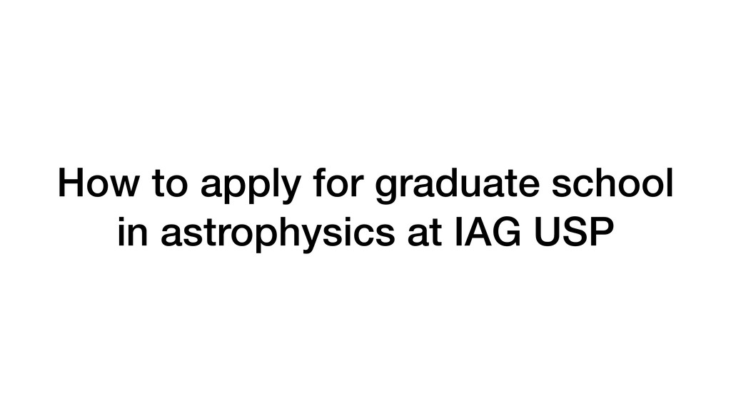 How to apply for graduate school in astrophysic...