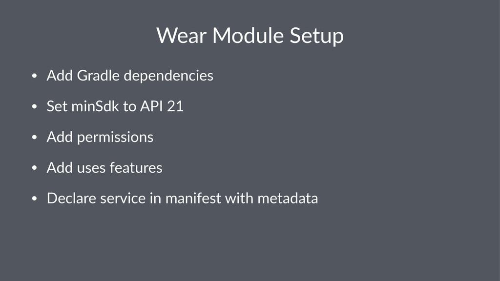 Wear%Module%Setup • Add$Gradle$dependencies • S...