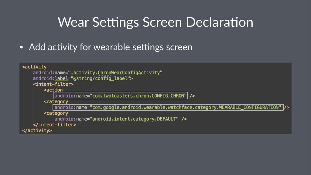 Wear%Se'ngs%Screen%Declara.on • Add$ac'vity$for...