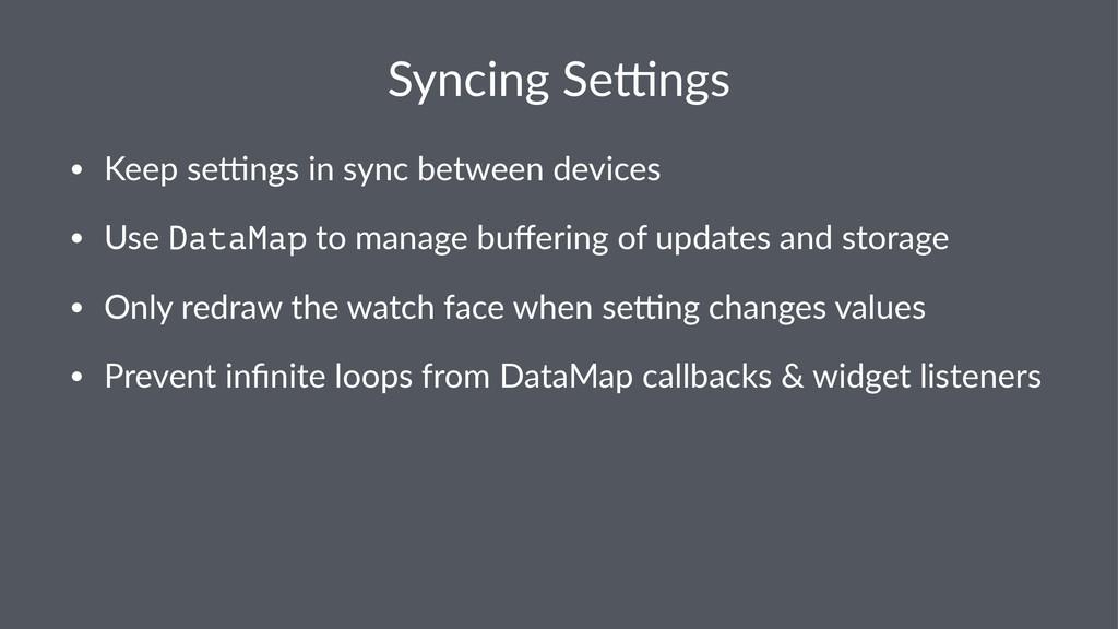 Syncing'Se)ngs • Keep%se'ngs%in%sync%between%de...