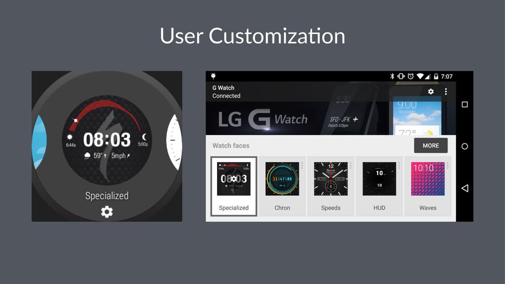 User%Customiza.on