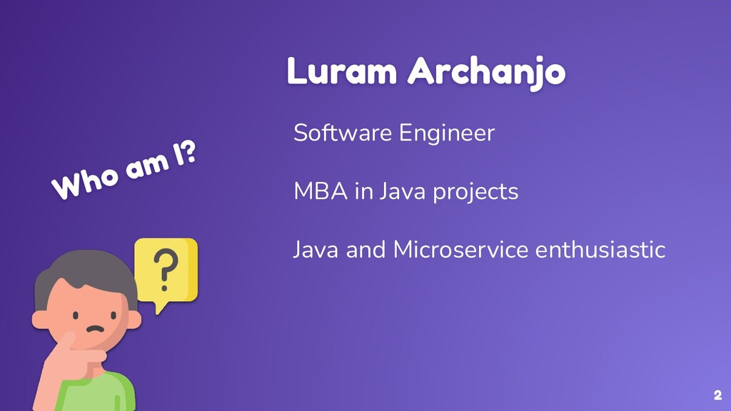 Who am I? Luram Archanjo Software Engineer MBA ...