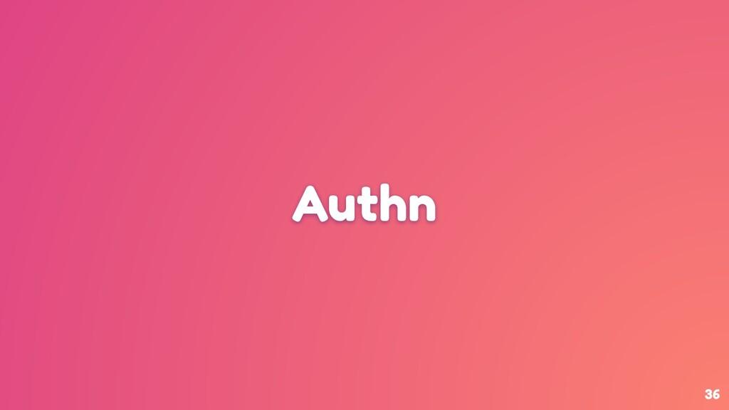 Authn 36