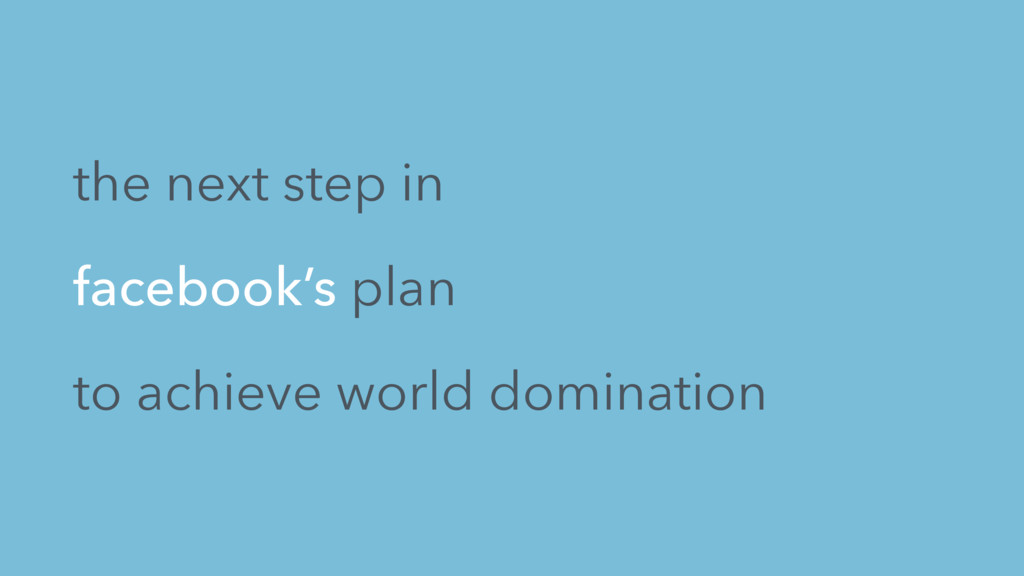 the next step in facebook's plan to achieve wor...
