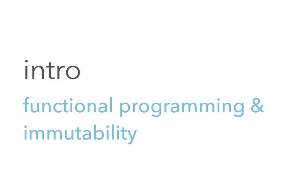 functional programming & immutability intro