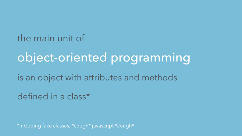 object-oriented programming is an object with a...