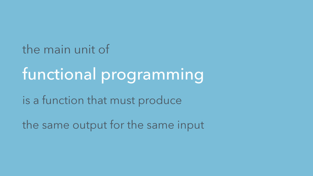 functional programming is a function that must ...