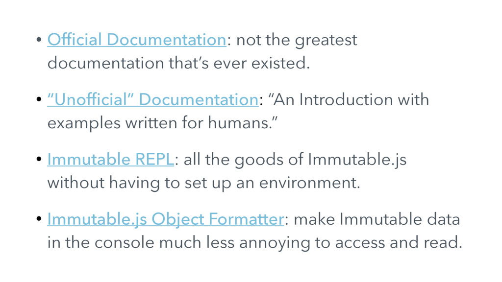 • Official Documentation: not the greatest docum...